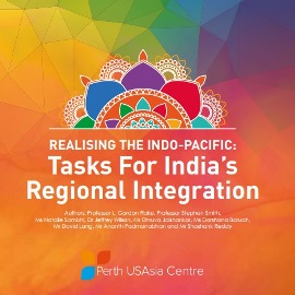 Realising the Indo-Pacific: Tasks for India's Regional Integration -