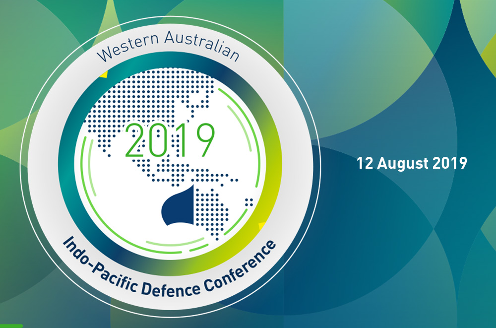 WA Indo-Pacific Defence Conference 2019